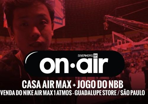 SneakersBR OnAIR Vol. 8 – Lançamento Do Nike Air Max 1 X atmos, Jogo Das Estrelas e Mais Casa Air Max