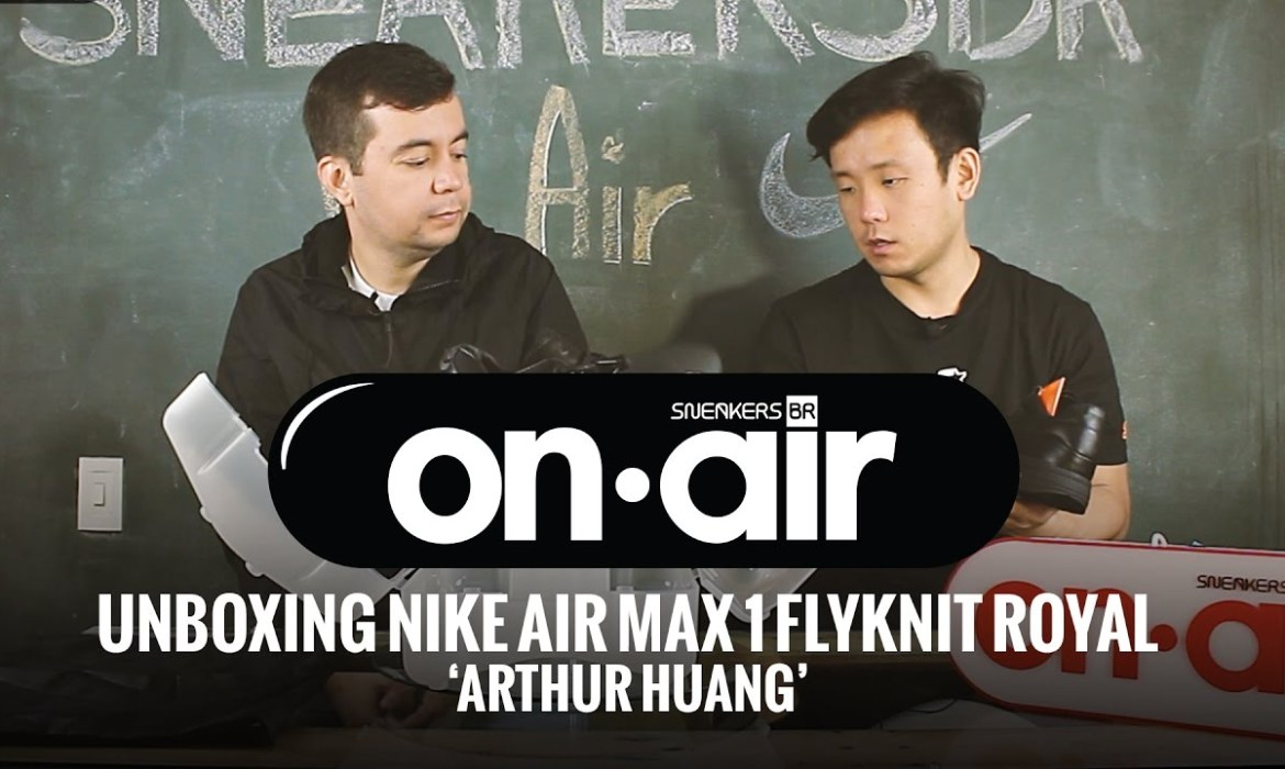 SneakersBR ON-Air Vol. 14 – Unboxing Do NikeLab Air Max 1 'Arthur Huang'