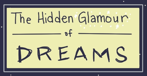 The Hidden Glamour of Dreams
