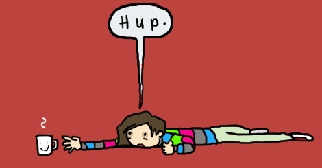 "an illustration of Amandoll looking deflated, crawling along the floor on her belly, reaching for a cup of coffee. She is weakly saying ""hup."""