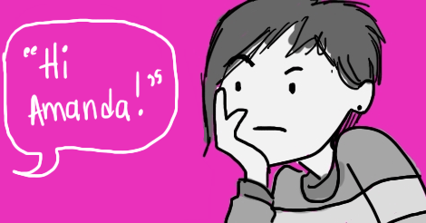 """A drawing of Amandoll looking very disgruntled and aggravated, head in hand, as someone off-drawing says """"Hey Amanda!"""""""