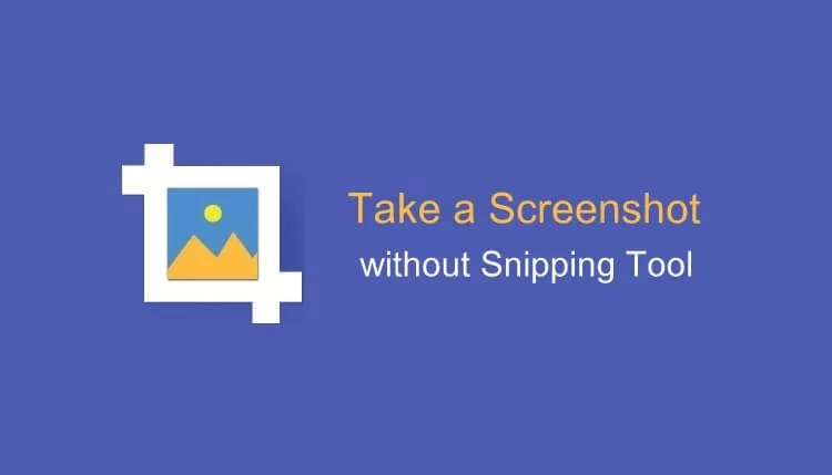 How to Take a Screenshot on Windows 7 without Snipping Tool