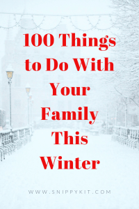 Ultimate Winter Guide of Family Friendly Things to Do