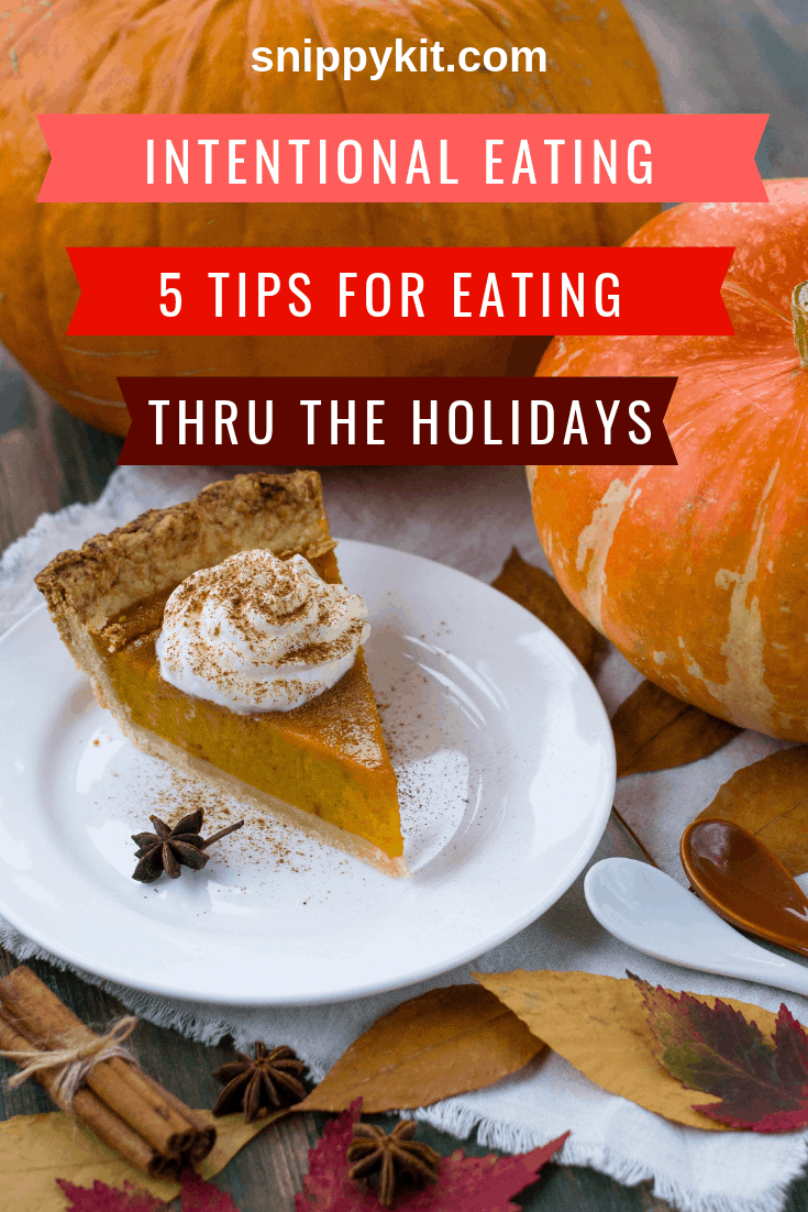 Intentional Eating means making a little commitment to yourself that the only time you'll eat is when you've specifically thought about and prepared your meal. It's also about choosing foods with a specific outcome in mind. Check out these tips eating through the holidays.
