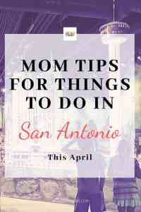20 Fun Things to Do in San Antonio You Won't Want to Miss this April 2019 || Guide to San Antonio