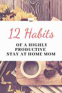 12 Tips on How to Become More Productive || Stay at Home Mom Series