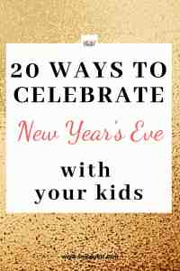20 Things to do With Your Kids on New Year's Eve
