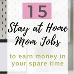 More and more moms are choosing to work from home, where they can be with their kids and bring in money. Here are 15 amazing stay at home mom jobs. #stayathomemomjob #stayathomemom
