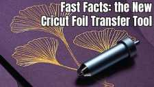 fast facts on the new cricut foil transfer tool