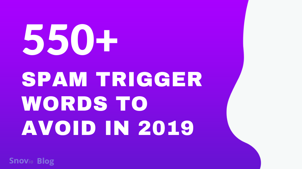 550+ Spam Trigger Words To Avoid In 2019 – Snovio Labs