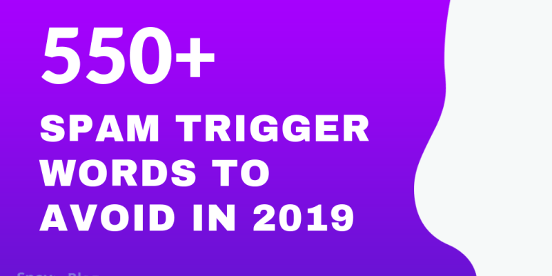 550+ Spam Trigger Words to Avoid in 2019