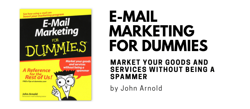 E-Mail Marketing For Dummies by John Arnold