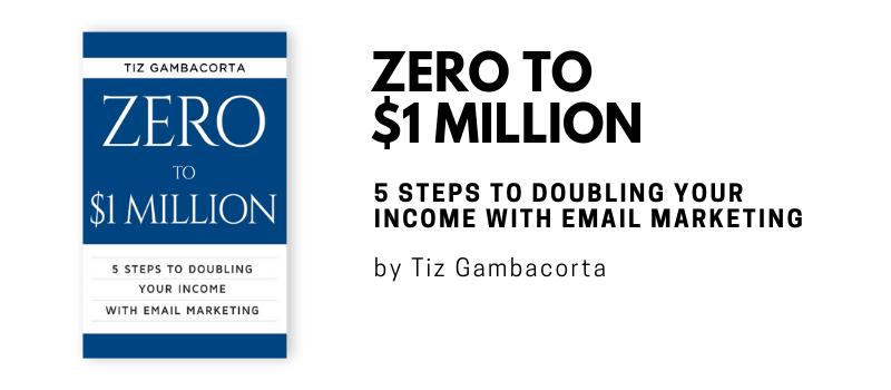 Zero to $1 Million by Tiz Gambacorta