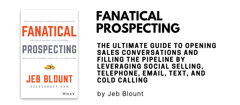 The Ultimate Guide to Opening Sales Conversations and Filling the Pipeline by Leveraging Social Selling, Telephone, Email, Text, and Cold Calling
