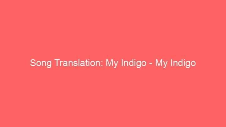 Song Translation: My Indigo - My Indigo 5