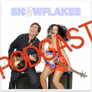 Snowflakes Podcast