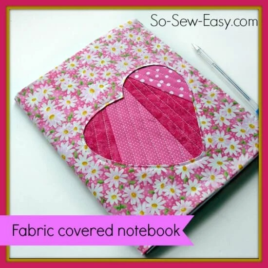 Fabric Covered Notebook - So-Sew-Easy.com
