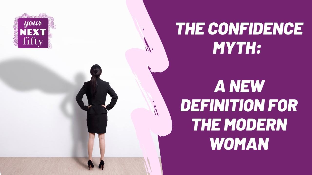 """Featured image for """"Episode 48: The Confidence Myth – A New Definition for the Modern Woman"""""""