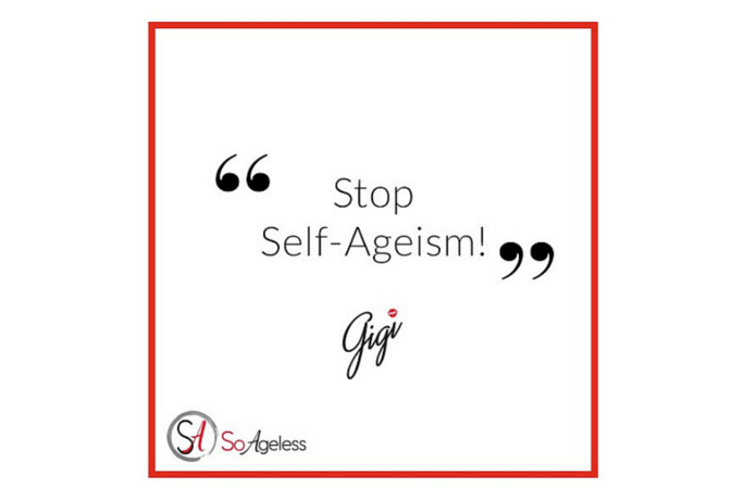 Stop Self-Ageism!