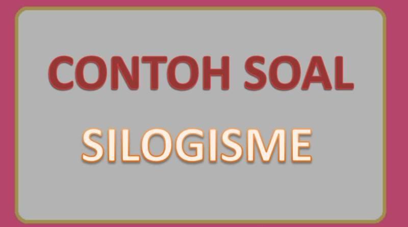 Contoh soal silogisme