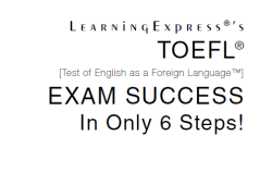 TOEFL Exam Success in Only 6 Steps! Book