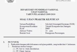Soal Ujian Praktik Teknik Komputer dan Jaringan (TKJ) SMK 2010