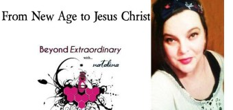 SER 1 – Natalina – From New Age to Jesus Christ