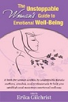 The Unstoppable Woman's Guide to Emotional Well Being