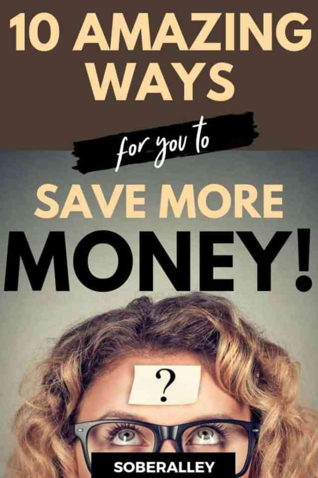 Here are the best ways to save money around! Need save money ideas? We've got you covered. Her are 10 ways to save money and live a life you love!