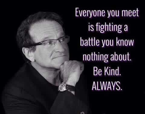Robin William - Be Kind. Always.