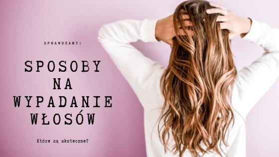 Sposoby na wypadanie włosów – które są skuteczne?   SoBio Beauty Boutique BB-2