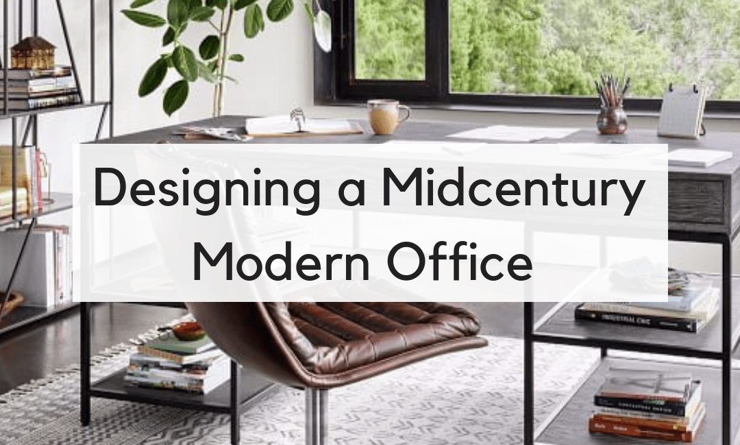 How to Design a Midcentury Modern Office Space in 10 Steps