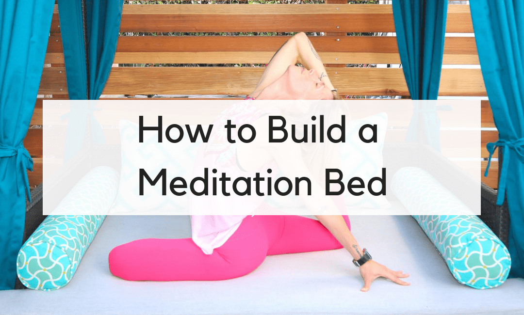 Space to Meditate: Building a Meditation Bed or Lounge