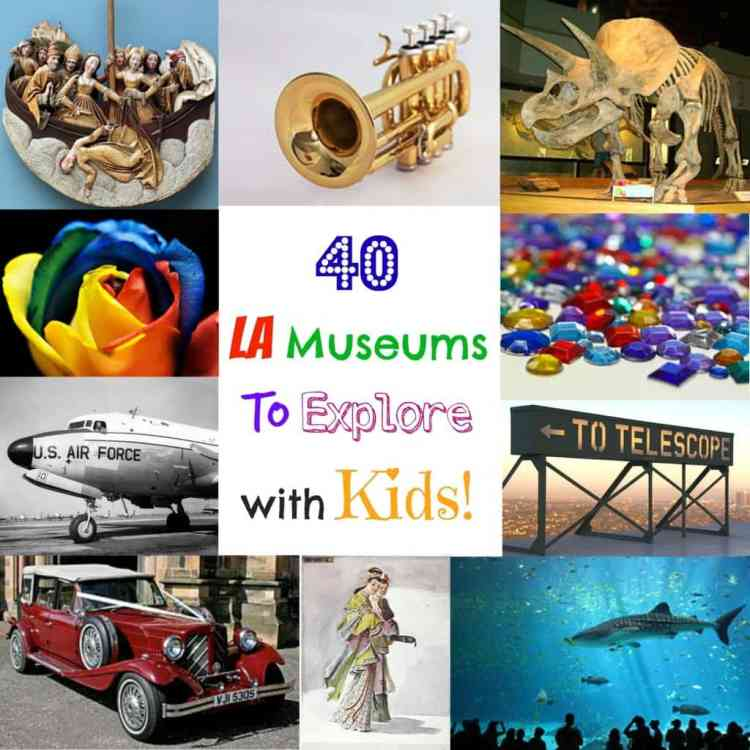 40 LA Museums To Explore With Kids!