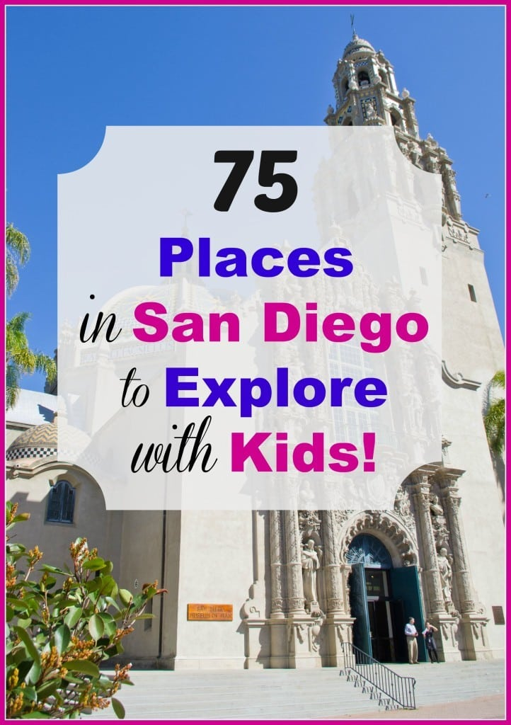 75 Places in San Diego to Explore with Kids!