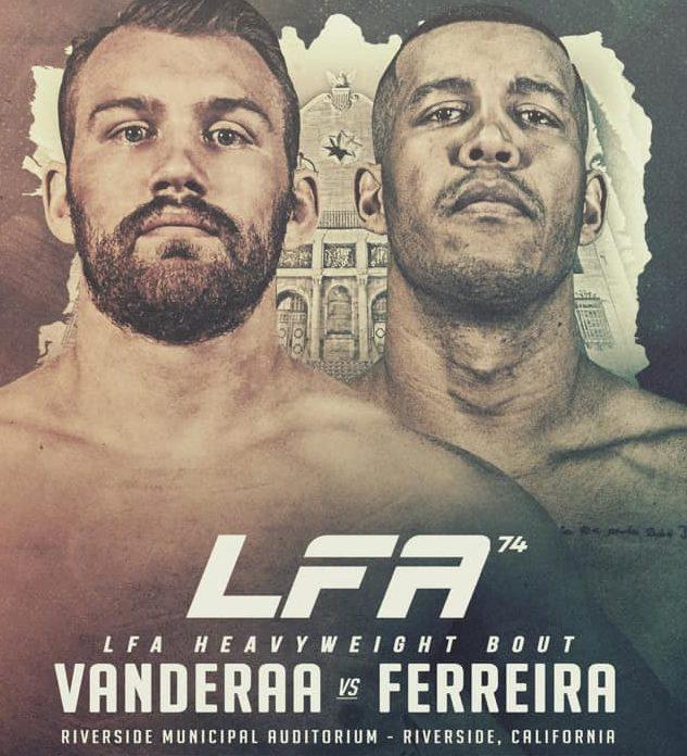 LFA 74: Vanderaa vs. Ferreira
