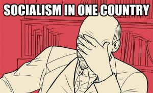 Lenin græmmes over beslutningen. Ifølge: https://murphyhistory12.weebly.com/ldquosocialism-in-one-countryrdquo.html
