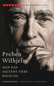 Preben Wilhjelm: Man kan sagtens være bagklog.