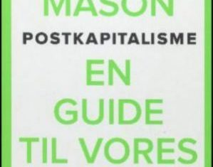 Postkapitalisme, af Paul Mason, Peoples Press