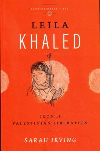 Frontpage of Sarah Irvings book: Leila Khaled