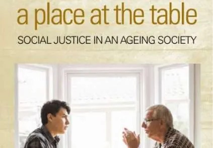 A Place at the Table: Social Justice in an Ageing Society