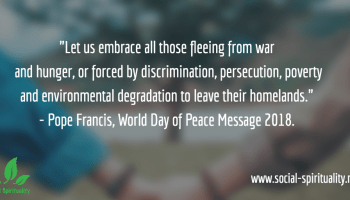 """Photo of joined hands. Text reads """"Let us embrace those fleeing from war or hunger, or forced by discrimination, persecution or environmental degradation to leave their homeland."""" Pop Francis, World Day of Peace 2018 Message."""