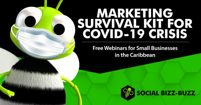Marketing survival tips for small businesses in the Caribbean to remain afloat and visible during Corona crisis.