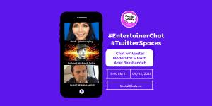 #Chat w/ Twitter Spaces Master Moderator & Host, Ariel Bakshandeh