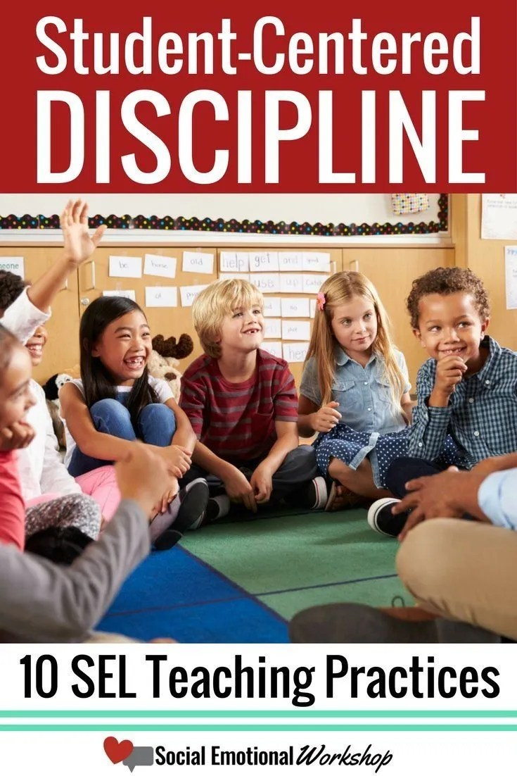 student-centered discipline is an essential teaching practice that supports social emotional learning.