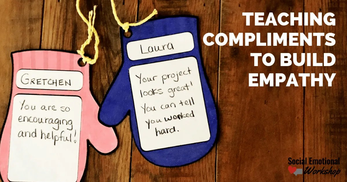 Teaching Compliments to Build Empathy - Social Emotional
