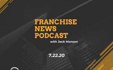 Franchise News Podcast 7.22.2020