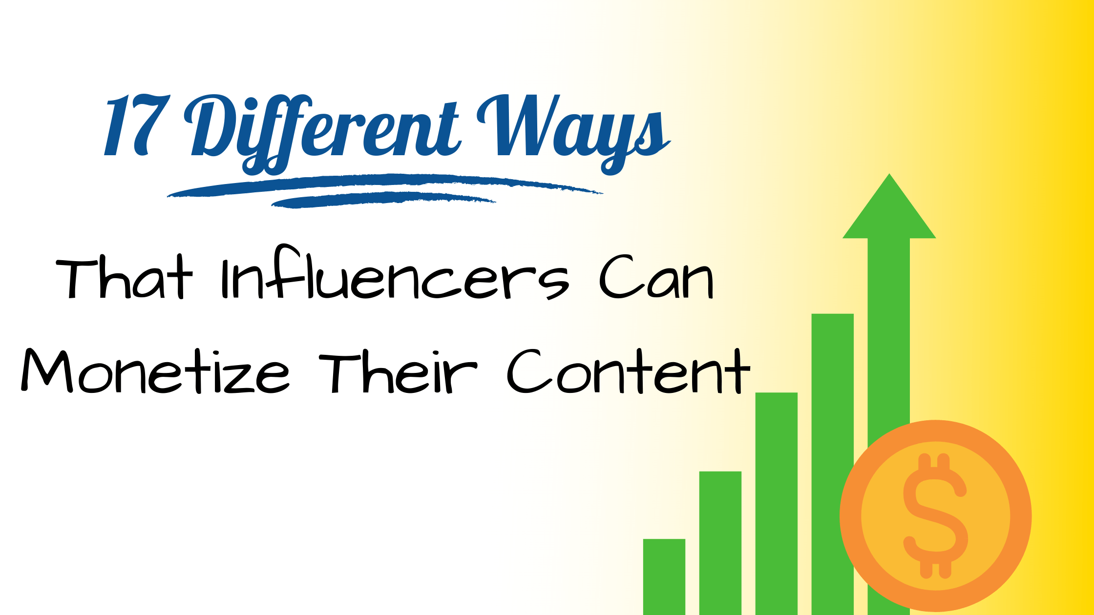 17 Different Ways That Influencers Can Monetize Their Content