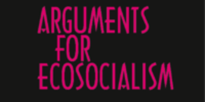 Facing the Apocalypse - Arguments for Ecosocialism @ ​London, Housmans Bookshop