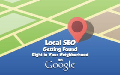 LOCAL SEO – How to Get Found in Your Neighborhood, on Google